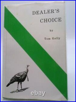 Dealer's Choice (1st Ed, Signed) by Tom Kelly