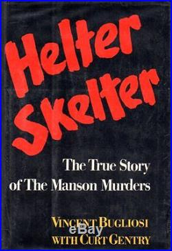 HELTER SKELTER SIGNED FIRST EDITION Vincent Bugliosi, Charles Manson Family