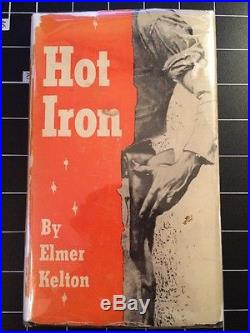 Hot Iron By Elmer Kelton 1956 First Hardback Edition SIGNED Very Rare Scarce