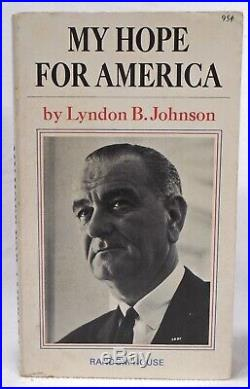 LYNDON B. JOHNSON Inscribed and SIGNED MY HOPE FOR AMERICA 1964 First Edition