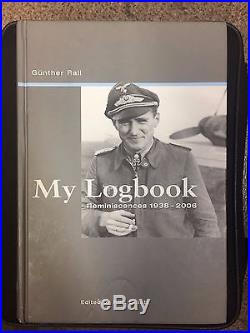 My Logbook, Reminiscences 1938-2006 by Gunther Rall First Edition SIGNED