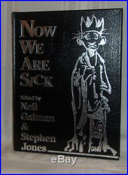 NOW WE ARE SICK First edition 1/250 copies SIGNED by all Contributors Leather