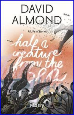 SIGNED BOOK Half a Creature from the Sea by David Almond First Edition 1st HB