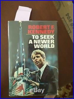 Signed by Robert F. Kennedy. To Seek A Newer World. First Edition