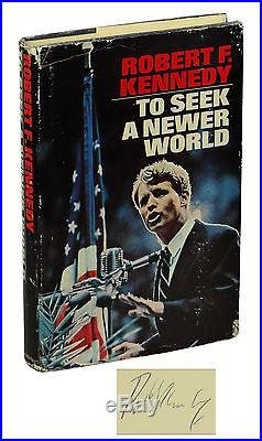 To Seek a Newer World by ROBERT F. KENNEDY SIGNED First Edition 1967 RFK 1st