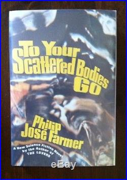 To Your Scattered Bodies Go, Philip Jose Farmer (First Edition/Hardcover/Signed)